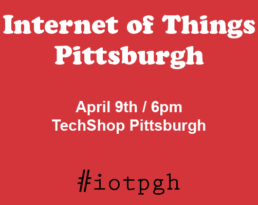 Internet of Things Pittsburgh Inaugural Meeting IoTPGH 2014
